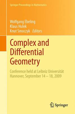 Complex and Differential Geometry: Conference held at Leibniz Universitat Hannover, September 14 - 18, 2009 - Springer Proceedings in Mathematics 8 (Paperback)