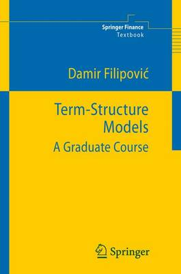 Term-Structure Models: A Graduate Course - Springer Finance Textbooks (Paperback)