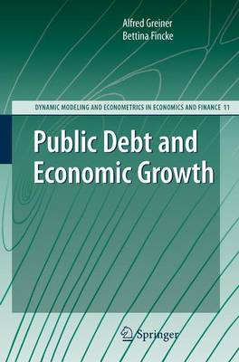 Public Debt and Economic Growth - Dynamic Modeling and Econometrics in Economics and Finance 11 (Paperback)