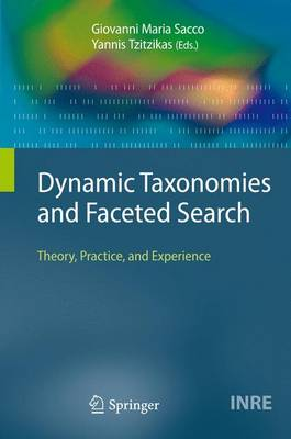 Dynamic Taxonomies and Faceted Search: Theory, Practice, and Experience - The Information Retrieval Series 25 (Paperback)