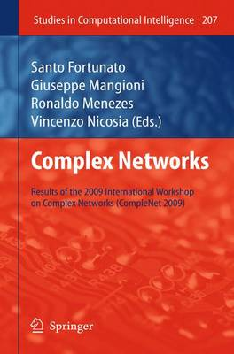 Complex Networks: Results of the 1st International Workshop on Complex Networks (CompleNet 2009) - Studies in Computational Intelligence 207 (Paperback)