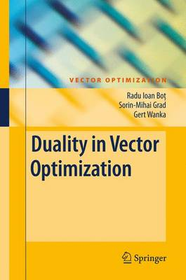 Duality in Vector Optimization - Vector Optimization (Paperback)