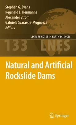 Natural and Artificial Rockslide Dams - Lecture Notes in Earth Sciences 133 (Paperback)