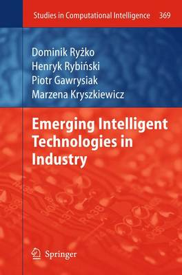 Emerging Intelligent Technologies in Industry - Studies in Computational Intelligence 369 (Paperback)