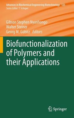 Biofunctionalization of Polymers and their Applications - Advances in Biochemical Engineering/Biotechnology 125 (Paperback)