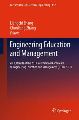 Engineering Education and Management: Vol 2, Results of the 2011 International Conference on Engineering Education and Management (ICEEM2011) - Lecture Notes in Electrical Engineering 112 (Paperback)