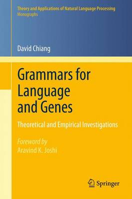Grammars for Language and Genes: Theoretical and Empirical Investigations - Theory and Applications of Natural Language Processing (Paperback)