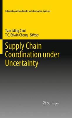 Supply Chain Coordination under Uncertainty - International Handbooks on Information Systems (Paperback)