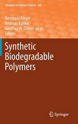 Synthetic Biodegradable Polymers - Advances in Polymer Science 245 (Hardback)