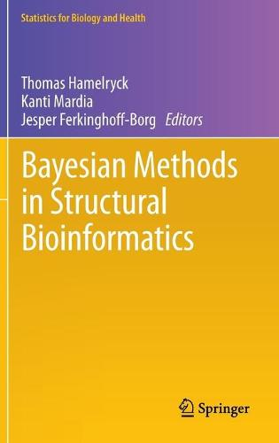Bayesian Methods in Structural Bioinformatics - Statistics for Biology and Health (Hardback)
