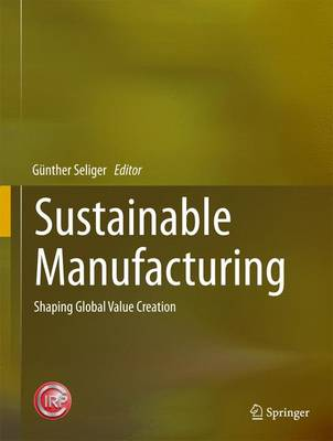 Sustainable Manufacturing: Shaping Global Value Creation (Hardback)