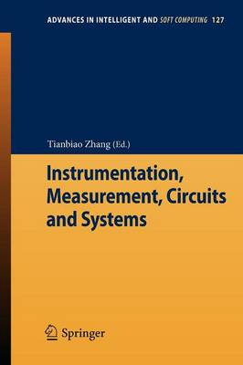 Instrumentation, Measurement, Circuits and Systems - Advances in Intelligent and Soft Computing 127 (Paperback)