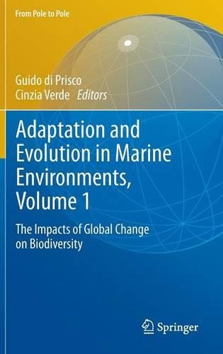 Adaptation and Evolution in Marine Environments, Volume 1: The Impacts of Global Change on Biodiversity - From Pole to Pole (Hardback)