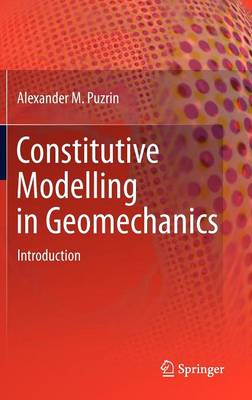 Constitutive Modelling in Geomechanics: Introduction (Hardback)