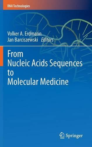 From Nucleic Acids Sequences to Molecular Medicine - RNA Technologies (Hardback)