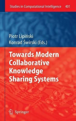 Towards Modern Collaborative Knowledge Sharing Systems - Studies in Computational Intelligence 401 (Hardback)