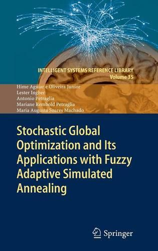 Stochastic Global Optimization and Its Applications with Fuzzy Adaptive Simulated Annealing - Intelligent Systems Reference Library 35 (Hardback)