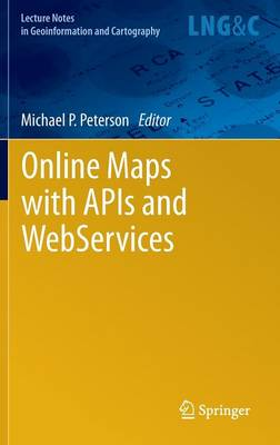 Online Maps with APIs and WebServices - Lecture Notes in Geoinformation and Cartography (Hardback)