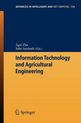 Information Technology and Agricultural Engineering - Advances in Intelligent and Soft Computing 134 (Paperback)