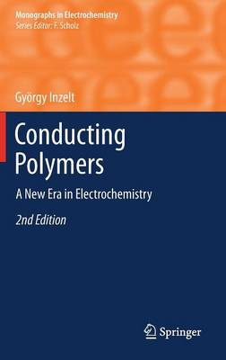 Conducting Polymers: A New Era in Electrochemistry - Monographs in Electrochemistry (Hardback)