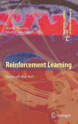 Reinforcement Learning: State-of-the-Art - Adaptation, Learning, and Optimization 12 (Hardback)