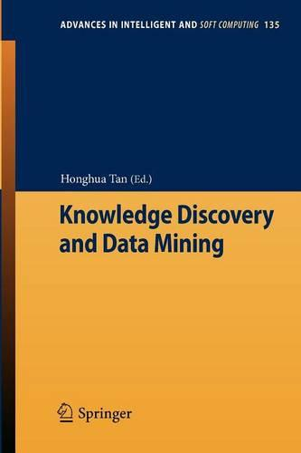 Knowledge Discovery and Data Mining - Advances in Intelligent and Soft Computing 135 (Paperback)