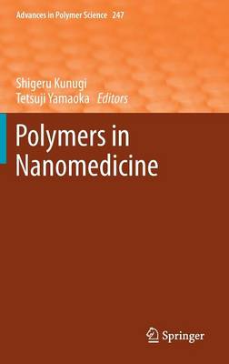 Polymers in Nanomedicine - Advances in Polymer Science 247 (Hardback)