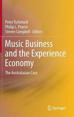 Music Business and the Experience Economy: The Australasian Case (Hardback)