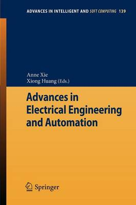 Advances in Electrical Engineering and Automation - Advances in Intelligent and Soft Computing 139 (Paperback)