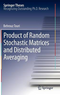 Product of Random Stochastic Matrices and Distributed Averaging - Springer Theses (Hardback)