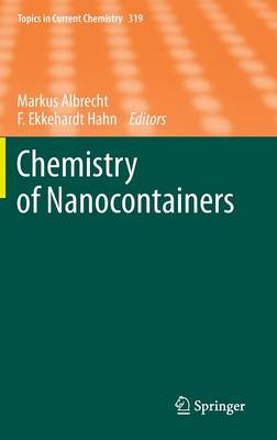 Chemistry of Nanocontainers - Topics in Current Chemistry 319 (Hardback)