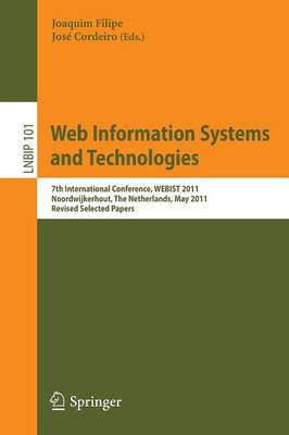 Web Information Systems and Technologies: 7th International Conference, WEBIST 2011, Noordwijkerhout, The Netherlands, May 6-9, 2011, Revised Selected Papers - Lecture Notes in Business Information Processing 101 (Paperback)