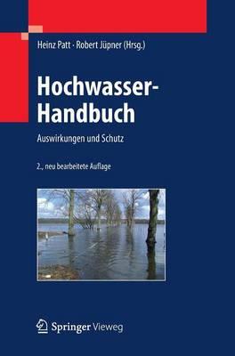 Hochwasser-Handbuch: Auswirkungen Und Schutz (Hardback)