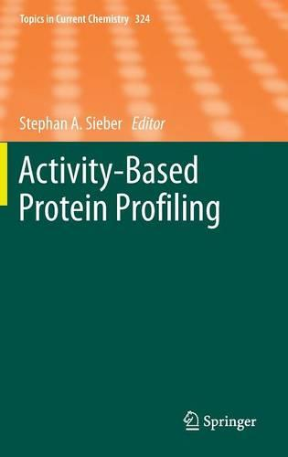Activity-Based Protein Profiling - Topics in Current Chemistry 324 (Hardback)