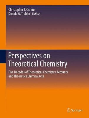 Perspectives on Theoretical Chemistry: Five Decades of Theoretical Chemistry Accounts and Theoretica Chimica Acta (Hardback)
