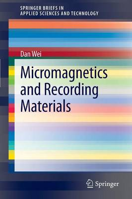 Micromagnetics and Recording Materials - SpringerBriefs in Applied Sciences and Technology (Paperback)