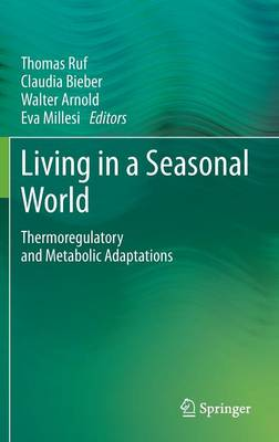 Living in a Seasonal World: Thermoregulatory and Metabolic Adaptations (Hardback)
