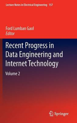 Recent Progress in Data Engineering and Internet Technology: Volume 2 - Lecture Notes in Electrical Engineering 157 (Hardback)