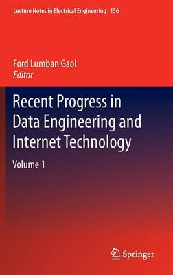 Recent Progress in Data Engineering and Internet Technology: Volume 1 - Lecture Notes in Electrical Engineering 156 (Hardback)