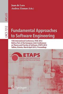 Fundamental Approaches to Software Engineering: 15th International Conference, FASE 2012, Held as Part of the European Joint Conferences on Theory and Practice of Software, ETAPS 2012, Tallinn, Estonia, March 24 - April 1, 2012, Proceedings - Theoretical Computer Science and General Issues 7212 (Paperback)
