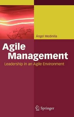 Agile Management: Leadership in an Agile Environment (Hardback)