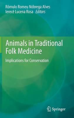 Animals in Traditional Folk Medicine: Implications for Conservation (Hardback)