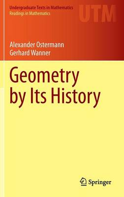 Geometry by Its History - Undergraduate Texts in Mathematics (Hardback)
