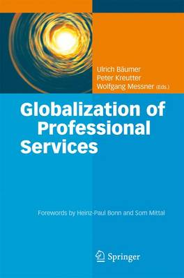 Globalization of Professional Services: Innovative Strategies, Successful Processes, Inspired Talent Management, and First-Hand Experiences (Hardback)