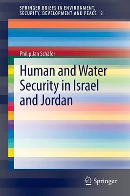 Human and Water Security in Israel and Jordan - SpringerBriefs in Environment, Security, Development and Peace 3 (Paperback)
