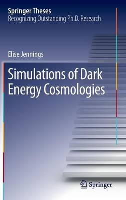 Simulations of Dark Energy Cosmologies - Springer Theses (Hardback)
