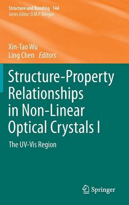 Structure-Property Relationships in Non-Linear Optical Crystals I: The UV-Vis Region - Structure and Bonding 144 (Hardback)