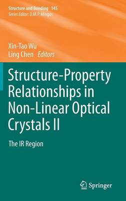 Structure-Property Relationships in Non-Linear Optical Crystals II: The IR Region - Structure and Bonding 145 (Hardback)