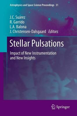 Stellar Pulsations: Impact of New Instrumentation and New Insights - Astrophysics and Space Science Proceedings 31 (Hardback)