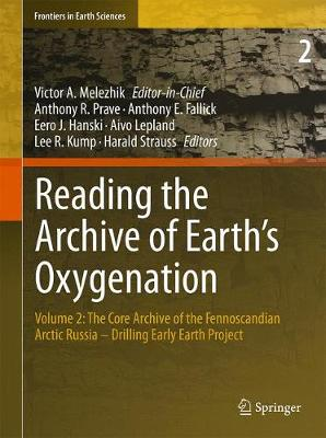 Reading the Archive of Earth's Oxygenation: Volume 2: The Core Archive of the Fennoscandian Arctic Russia - Drilling Early Earth Project - Frontiers in Earth Sciences